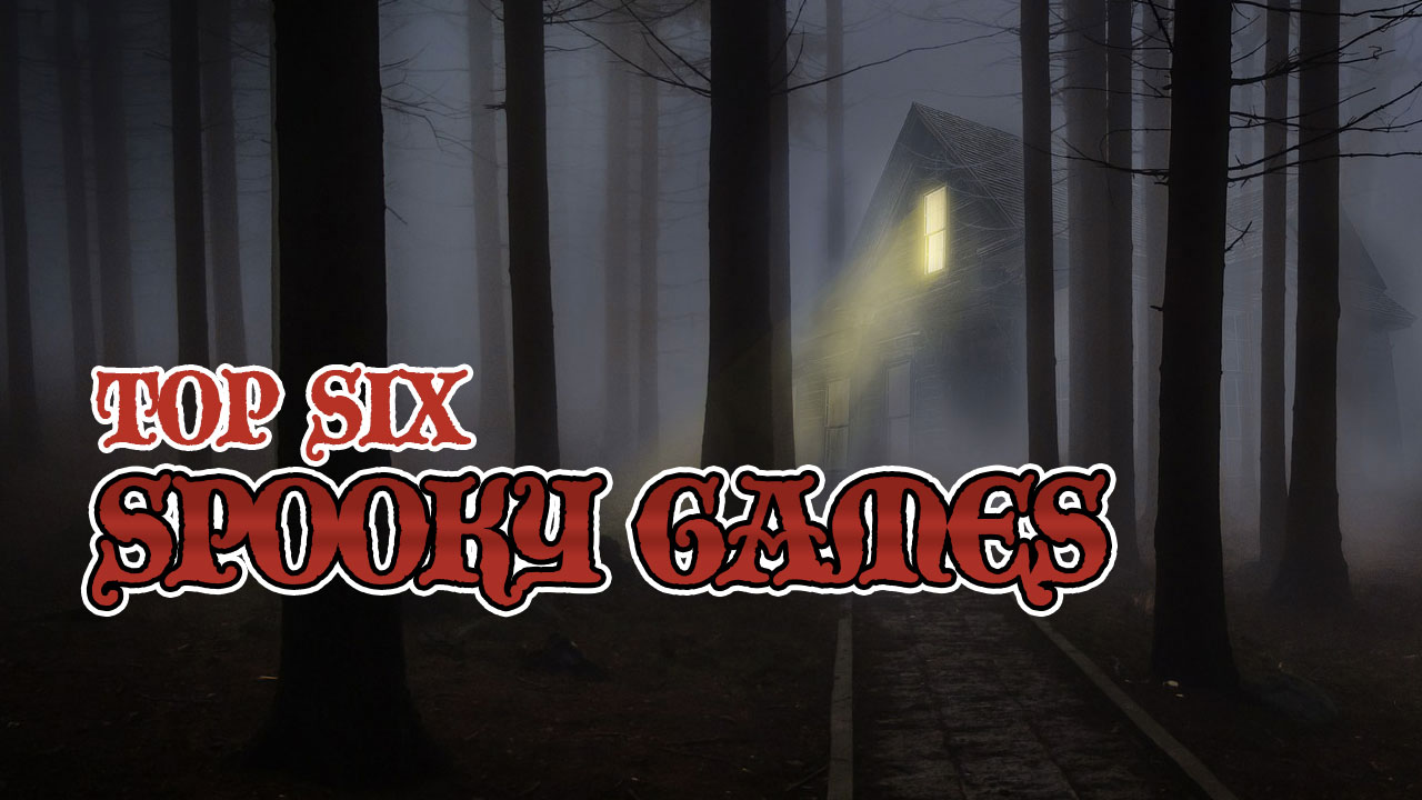 Top 6 Spooky Games header