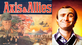 Axis & Allies <--> Phil Collins