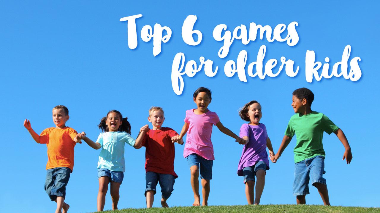 Top 6 Games for Older Kids header