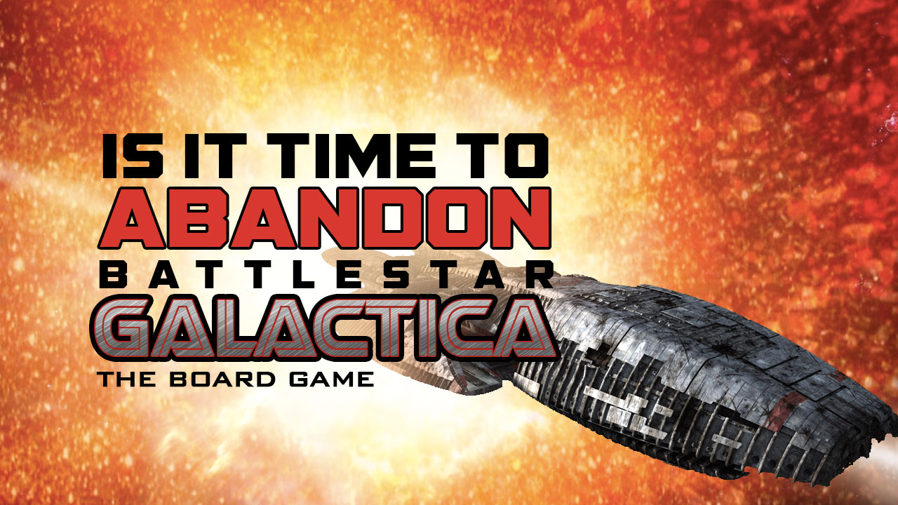 Is It Time to Abandon Battlestar Galactica (The Board Game) header