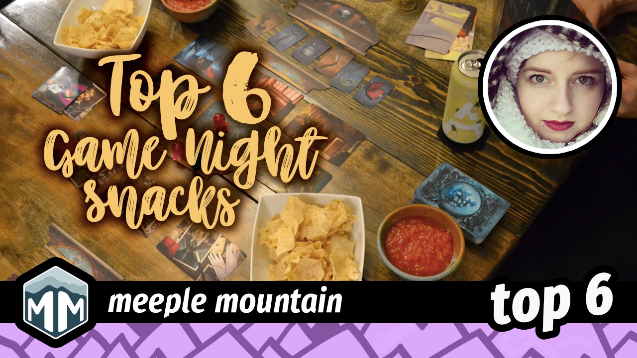 Top 6 Game Night Snacks | Meeple Mountain
