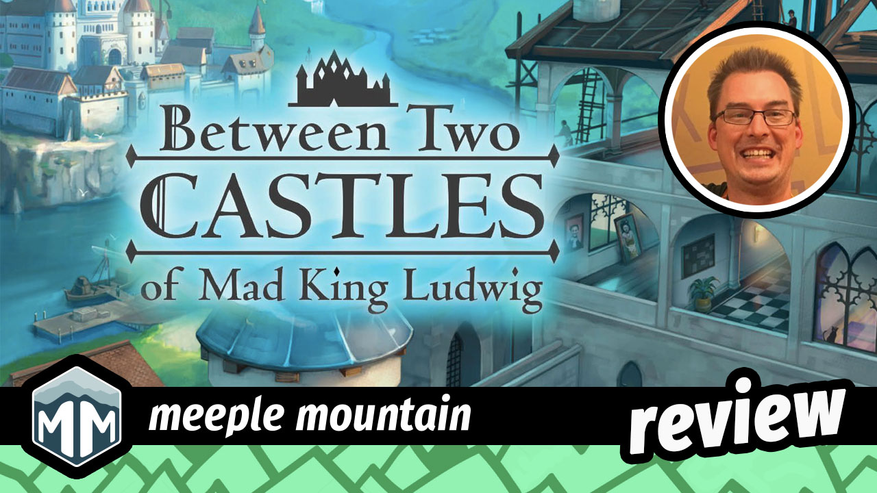 Between Two Castles of Mad King Ludwig Review - Mashup Madness | Meeple Mountain image