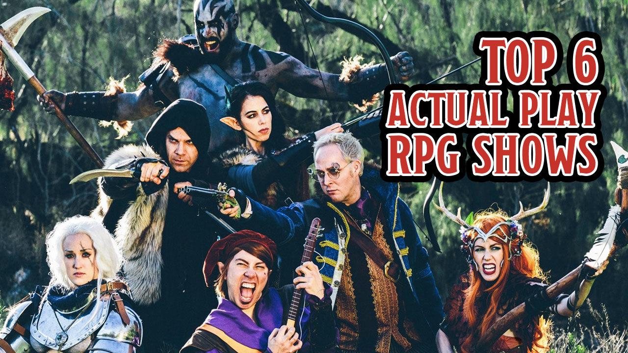 Top 6 Actual Play RPG shows header