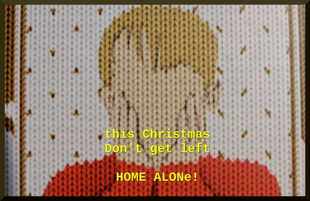 this Christmas don't get left HOME ALONe!