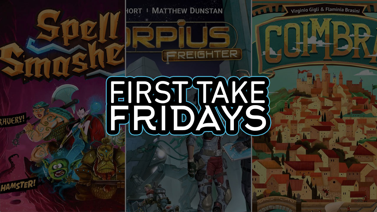 First Take Fridays - Spell Smashers, Scorpius Freighter, and Coimbra header