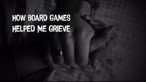 154061|61 |https://www.meeplemountain.com/wp-content/uploads/2019/04/how-board-games-helped-me-grieve-header-300x169.jpg
