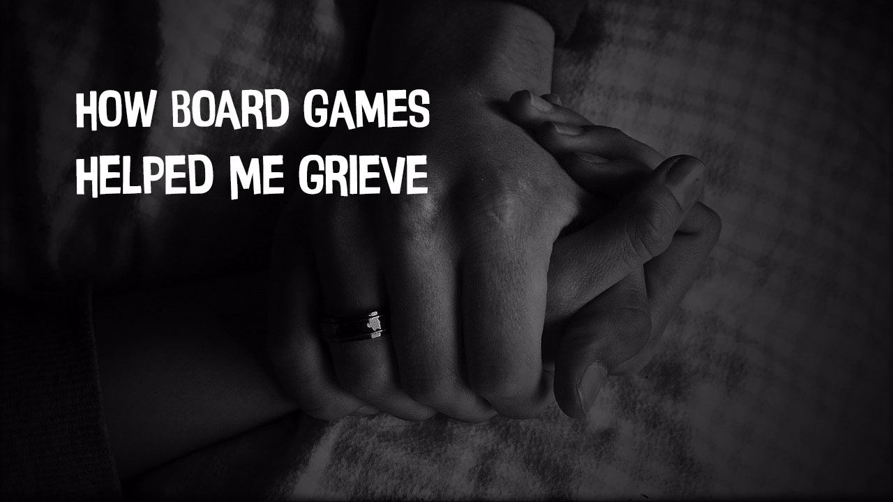 How Board Games Helped Me Grieve header