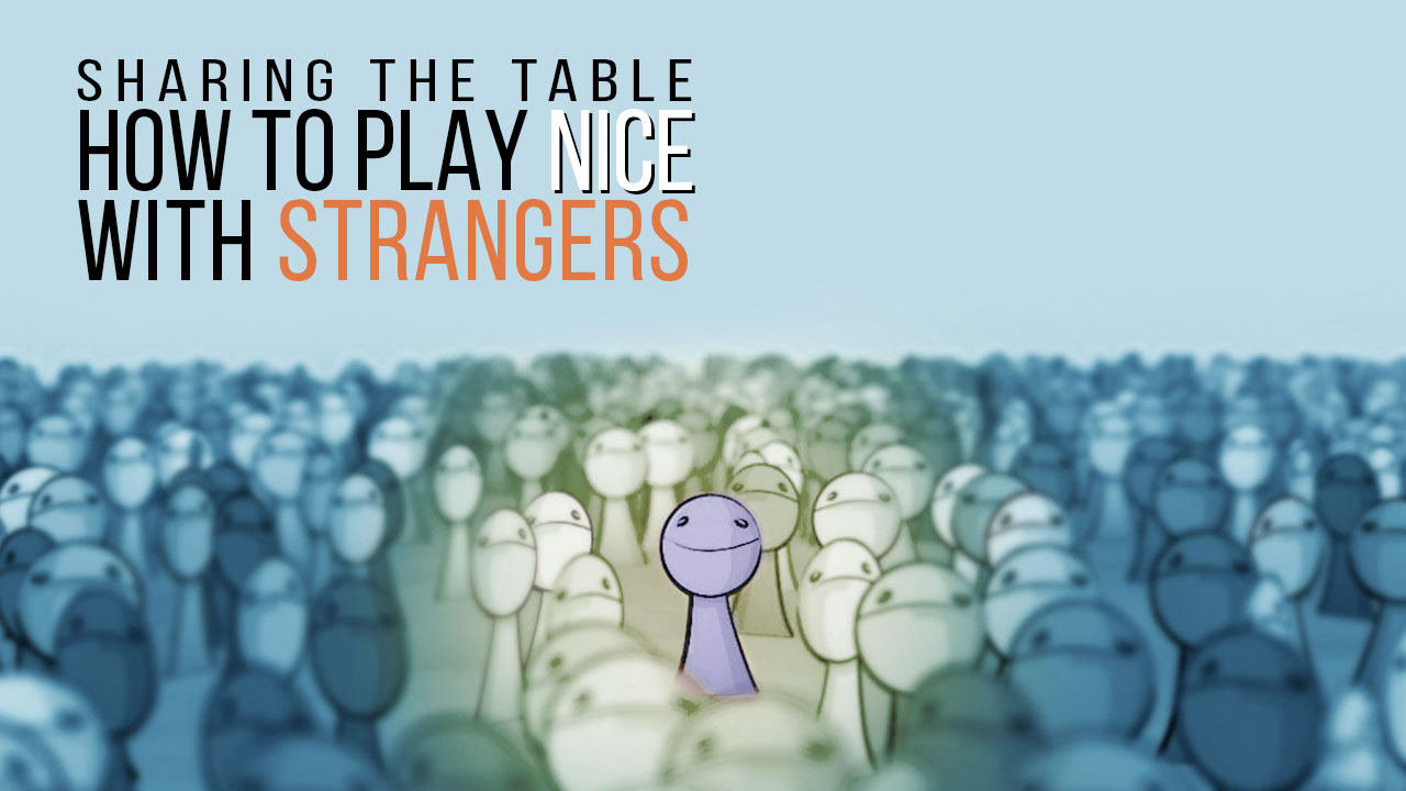 Sharing the Table - How to Play Nice with Strangers header