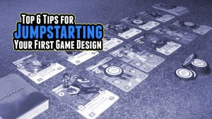 154058|61 |https://www.meeplemountain.com/wp-content/uploads/2019/04/top-6-tips-for-jumpstarting-your-first-game-design-header-300x169.jpg