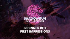 155849 61  https://www.meeplemountain.com/wp-content/uploads/2019/06/first-impressions-shadowrun-sixth-world-beginner-box-header-300x169.jpg