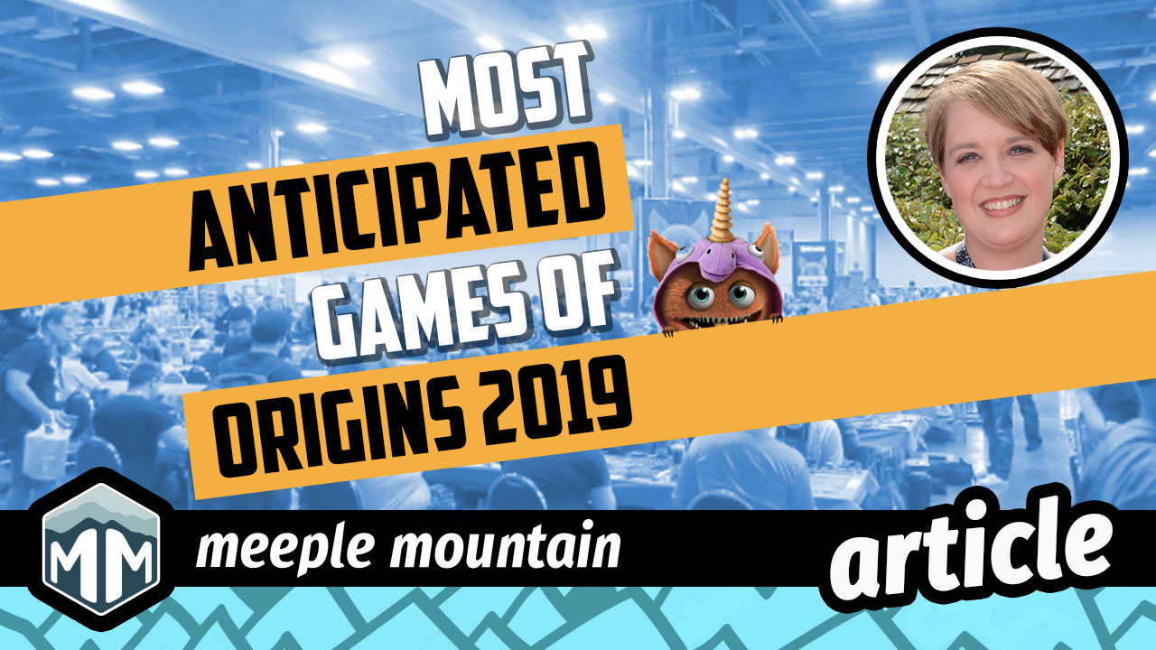 Most Anticipated Games of Origins 2019   Meeple Mountain