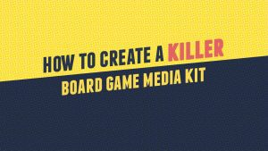 161929|61 |https://www.meeplemountain.com/wp-content/uploads/2019/11/how-to-create-a-killer-board-game-media-kit-header-300x169.jpg